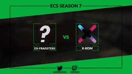 [VOD ONLY] ex-Fragsters vs. x-kom | ECS Season 7 Qualifier | by @VortexEntmtCSGO
