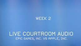 Apple vs. Epic Trial Week 2 - Courtroom Audio