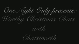 One+Night+Only+presents%3A++Worthy+Christmas+Chats+with+Chatsworth