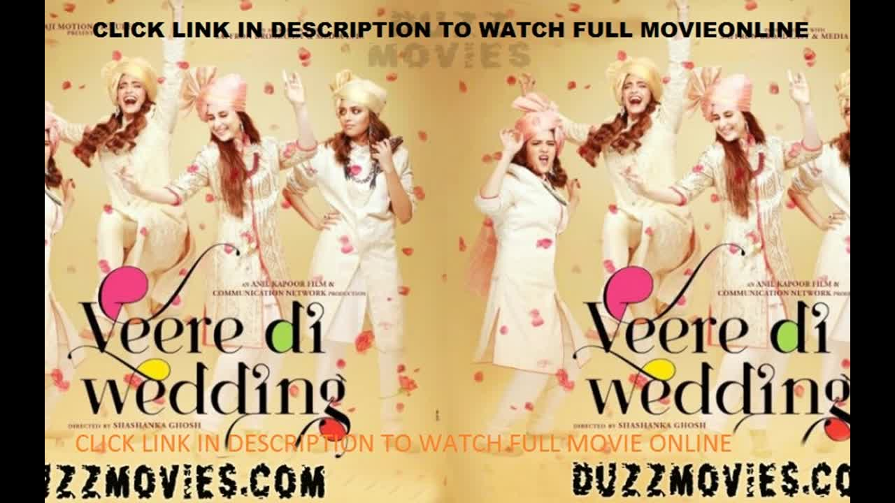 Veere Di Wedding Watch Online.Veere Di Wedding Full Movie 2018 Hd Free 1080p English Twitch