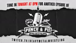 Heavy Metal Wrestling: Punch & Pie! episode 3 (ft Corvice & Ruben Steel)